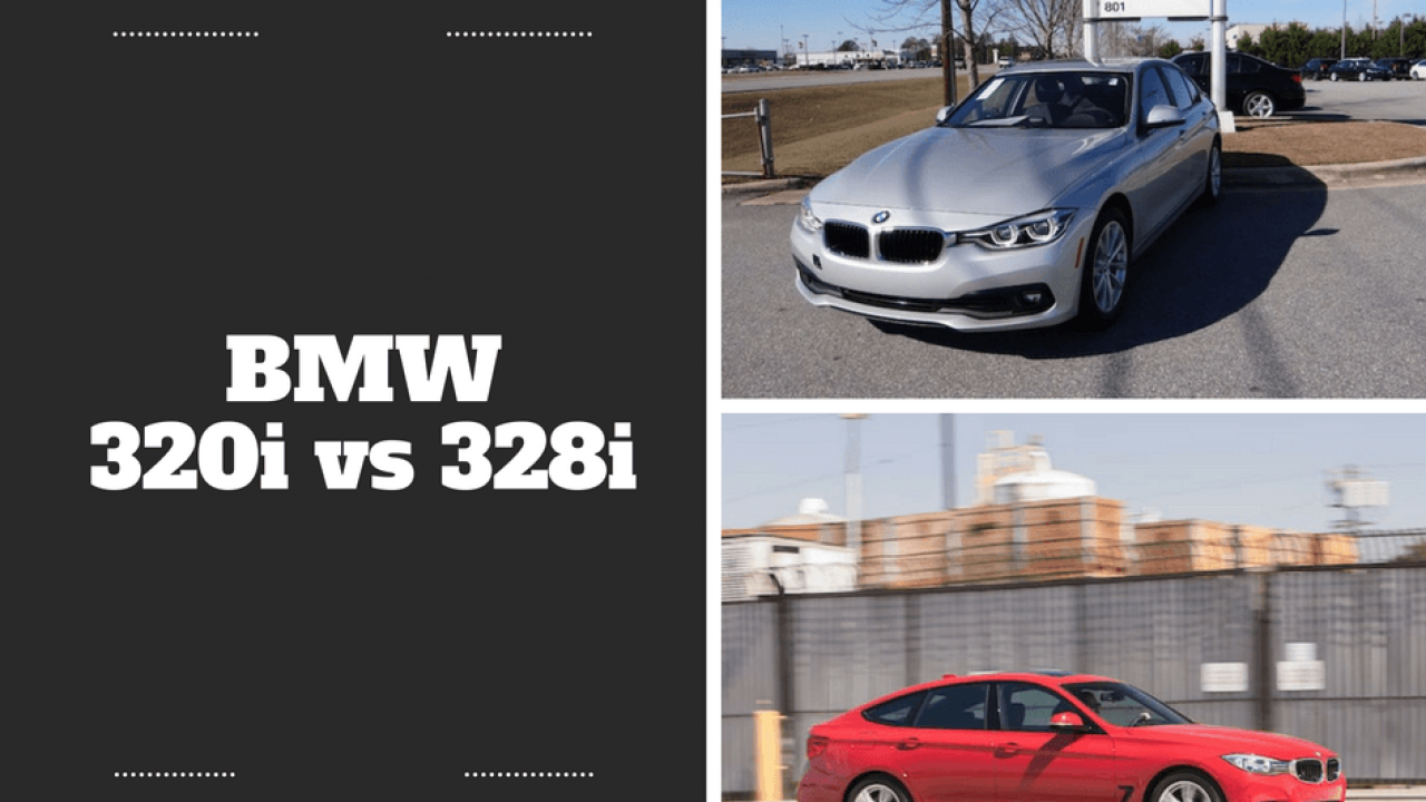 BMW 320i vs 328i Conundrum – A Quick Guide to Clear the